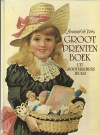 Groot prentenboek uit grootmoeders jeugd - Leonard de Vries