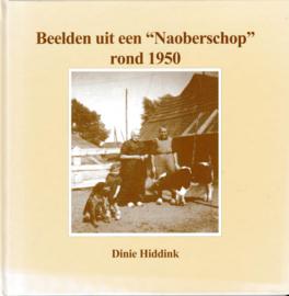 Beelden uit een Naoberschop rond 1950 - Dinie Hiddink