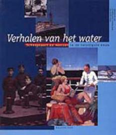 Verhalen van het water - Henk Dessens e.a.