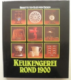 Keukengerei rond 1900 - Brigitte ten Kate - von Eicken