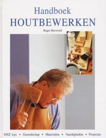 Handboek houtbewerken - Roger Horwood