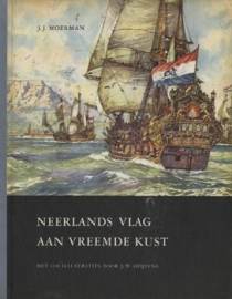 Neerlands vlag aan vreemde kust - J.J. Moerman