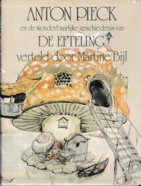 Anton Pieck en de wonderbaarlijke geschiedenis van De Efteling - verteld door Martine Bijl