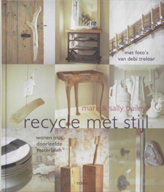 Recycle met stijl - Mark & Sally Bailey