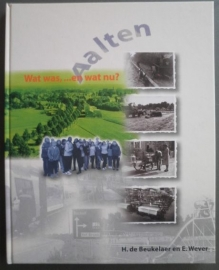 Aalten - Wat was,...en wat nu? - H. de Beukelaer en E. Wever