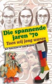 Die spannende jaren `70 - Jack Botermans en Anna Bouman
