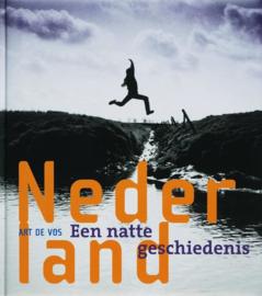 Nederland - Een natte geschiedenis - Art de Vos