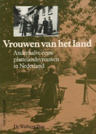 Vrouwen van het land. Anderhalve eeuw plattelandsvrouwen in Nederland. Tipje van de sluier 6