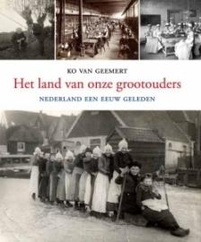Het land van onze grootouders - Ko van Geemert