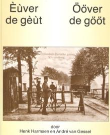 Euver de geut/Ööver de gööt - Henk Harmsen en Andre van Gessel