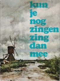 Kun je nog zingen zing dan mee - J. Veldkamp en K. de Boer