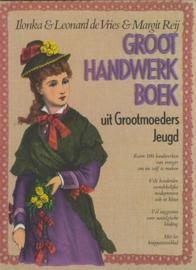 Groot handwerkboek uit Grootmoeders Jeugd - Ilonka de Vries