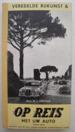 Veredelde rijkunst & op reis met uw auto - H.J. Peppink