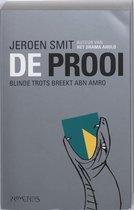 De Prooi Blinde Trots Breekt Abn Amro  - Jeroen Smit
