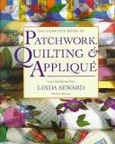 Patchwork, quilting & applique - Linda Seward, Mitchell Beazley