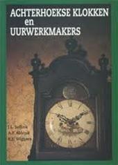 Achterhoekse klokken en uurwerkmakers  - J.L. Sellink, A.F. Abbink, R.E. Wiggers