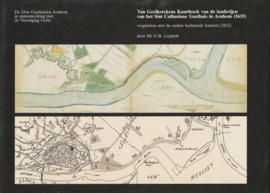 Van Geelkerckens Kaartboek van de landerijen van het Sint Catharina Gasthuis in Arnhem - Mr G B Leppink