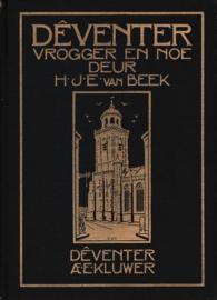 Deventer vrogger en noe deur H.J.E. van Beek