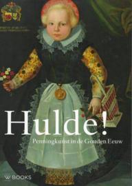 Hulde! Penningkunst in de Gouden Eeuw - Jan Pelsdonk