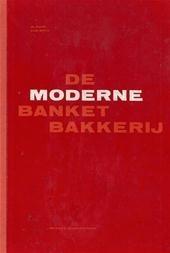 De moderne banketbakkerij - W. Kolk, J.J.P. Pels