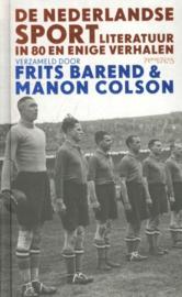 De Nederlandse sportliteratuur in 80 en enige verhalen - Frits Barend