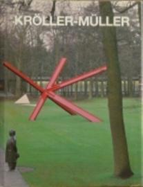 Kröller-Müller, honderd jaar bouwen en verzamelen
