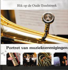 Blik op de Oude IJsselstreek: Portret van muziekverenigingen