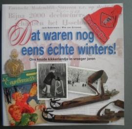 Dat waren nog eens echte winters - Jack Botermans / Wim van Grinsven