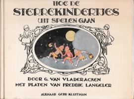 Hoe de sterrekindertjes uit spelen gaan - G. van Vladeracken - platen Freddie Langeler