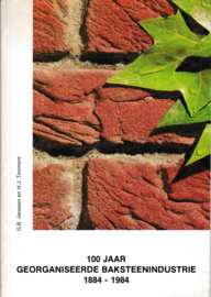 100 jaar georganiseerde baksteenindustrie 1884-1984 - G. Janssen