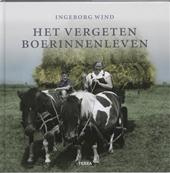 Het vergeten boerinnenleven - Ingeborg Wind