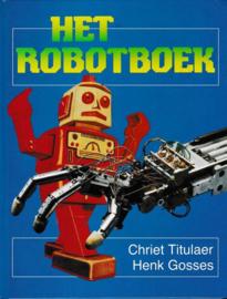 Het robotboek - Chriet Titulaer - Henk Gossers