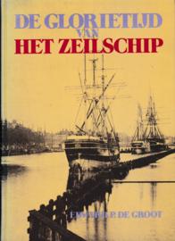 De glorietijd van het zeilschip - Edward P. de Groot