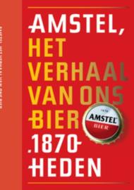 Amstel, het verhaal van ons bier 1870 - heden