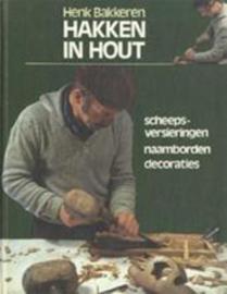 Hakken in hout - Henk Bakkeren