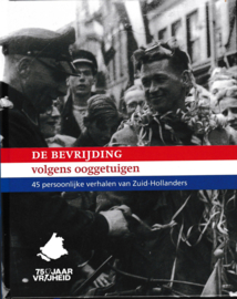 De bevrijding volgens ooggetuigen - Zuid Holland