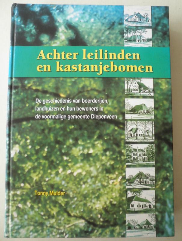Achter leilinden en kastanjebomen - Tonny Mulder