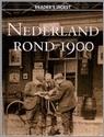 Nederland rond 1900 (Reader`s Digest)