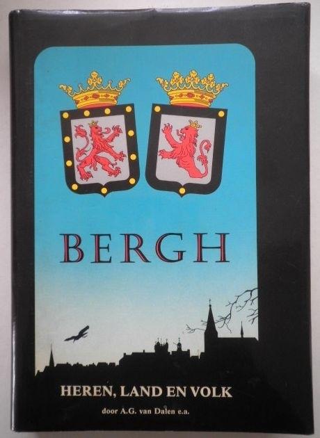 Bergh, heren, land en volk - A.G. van Dalen