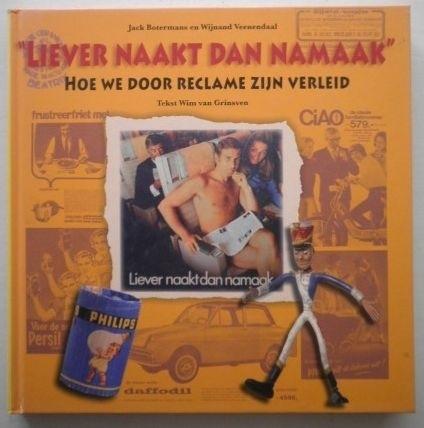 Liever naakt dan namaak - Jack Botermans en Wijnand Veenendaal