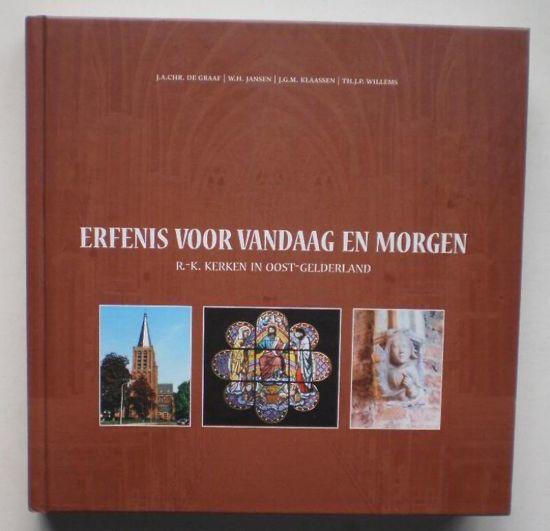 Erfenis voor vandaag en morgen - J.A.Chr. de Graaf e.a.