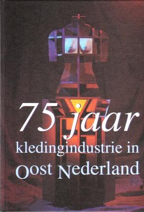 75 jaar kledingindustrie in Oost Nederland - Peggie Breitbarth