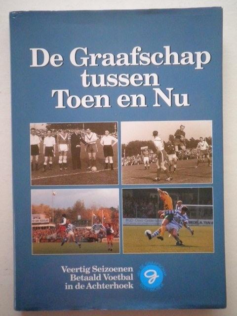 De Graafschap tussen Toen en Nu - Jan Dagevos e.a.