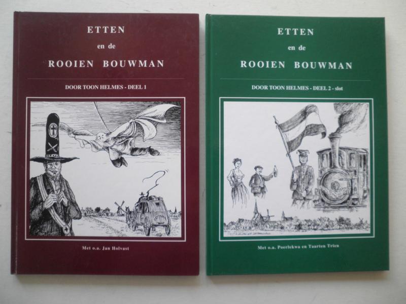 Etten en de Rooien Bouwman - 2 delen- Toon Helmes