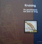 Kruising: De geschiedenis van pont en brug - M.J. Ververs