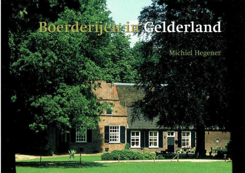 Boerderijen in Gelderland - Michiel Hegener