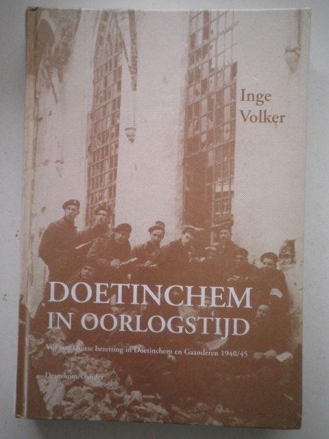 Doetinchem in oorlogstijd - Inge Volker
