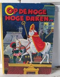 Sintboek OP DE HOGE HOGE DAKEN ... Len van Groen. 1983