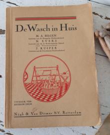 Uit 1930: Prachtig antiek boekje: DE WASCH IN HUIS. Huishoudschool. met veel afbeeldingen