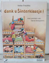 Uit 1985: Dank u Sinterklaasje!  Prentenboek. Ineke Fredriks/Henk Kneepkens